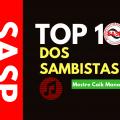 Top 10 dos Sambistas - Ouça os 10 sambas preferidos do mestre Caik Mano da MuM